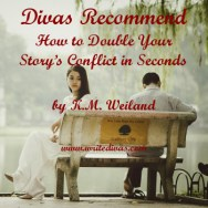 Divas Rec: How to Double Your Story's Conflict in Seconds