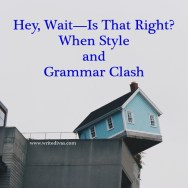 Hey, Wait—Is That Right? When Style And Grammar Clash