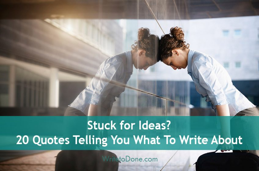 20 Quotes Telling You What To Write About - what to write