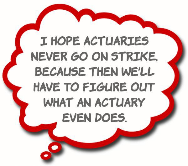 Want to be an Actuary? \u2013 Writing About Professional Writing