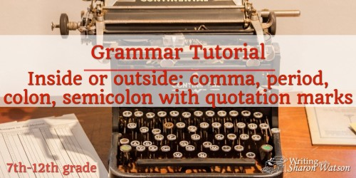 Quotation Marks and Commas, Periods, Colons, and Semicolons