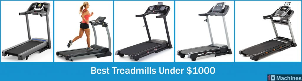 Best Treadmill Under 1000 (2018 - 2019) Comparison Chart and