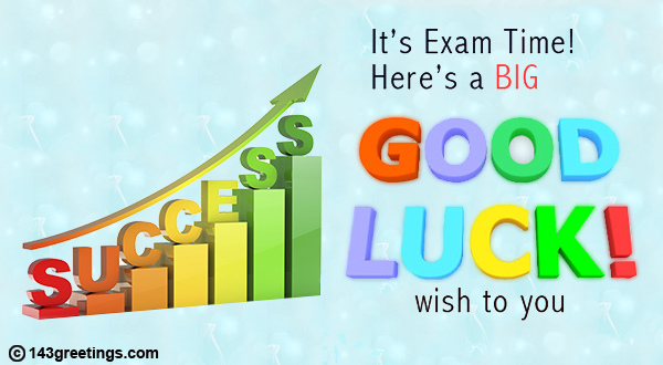 The Best Good Luck Messages for Exams \u2013 143 Greetings