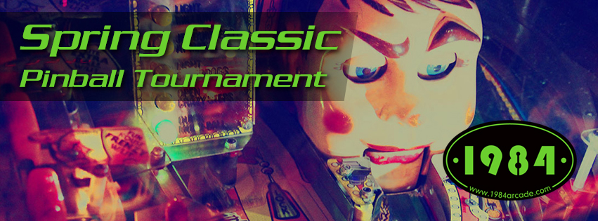 SPRING CLASSIC PINBALL TOURNAMENT!
