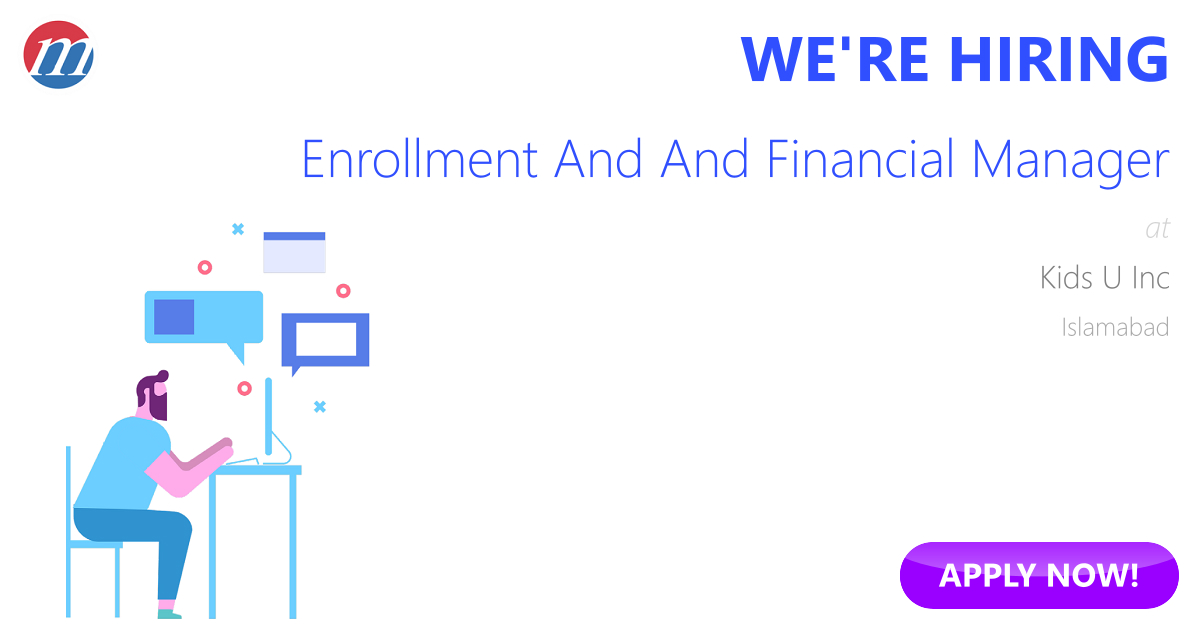 Enrollment And And Financial Manager Job in Pakistan - Kids U Inc - financial manager job description