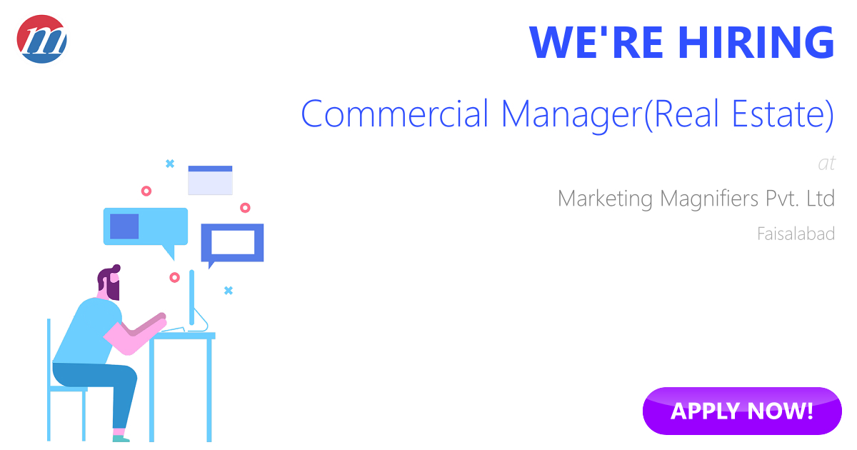 Commercial Manager(Real Estate) Job in Pakistan - Marketing