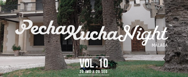 PechaKucha Night Málaga Vol. 10