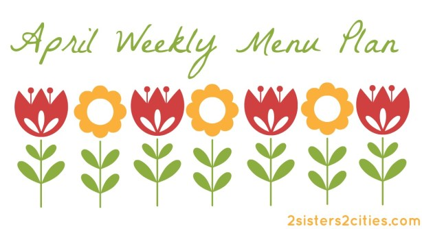 april weekly menu plan