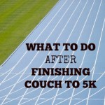 What to Do After Finishing Couch to 5k
