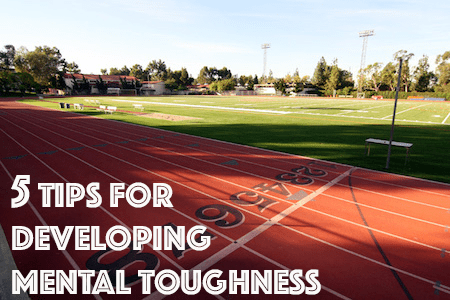 Racing 5 Tips for Developing Mental Toughness