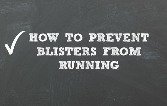 How to Prevent Blisters from Running