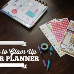 How to Glam Up Your Planner!