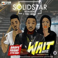 Solidstar – Wait (Remix) ft. Patoranking & Tiwa Savage