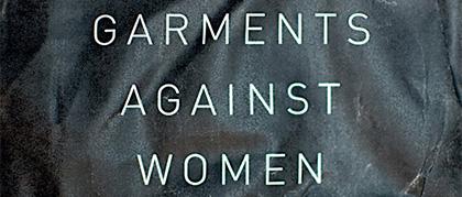 Garments Against Women Review