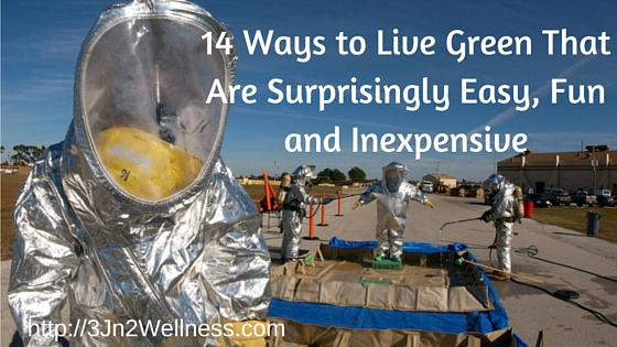 14 ways to live green that are surprisingly carol rundle for Ways to live green