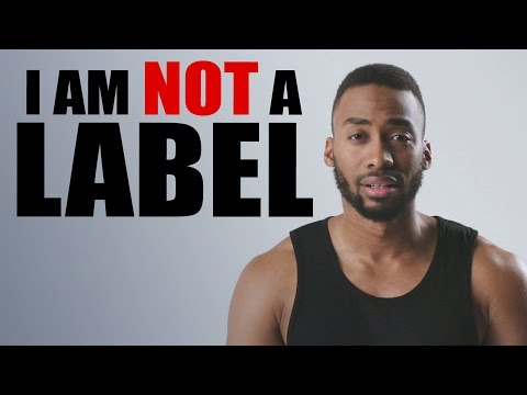 """I am not a label"" - Labels Were Made Up To Divide Us"
