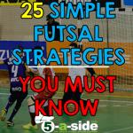 25 Top Futsal Strategies You Must Know