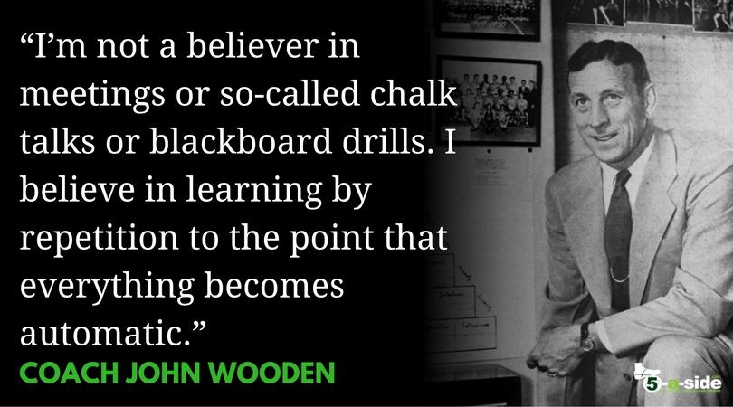 Coach Wooden Methods Quote
