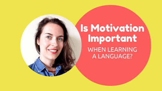 is motivation important when learning a language