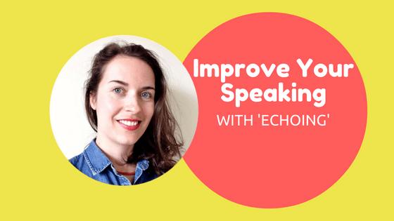 improve-your-speaking-skills-echoing