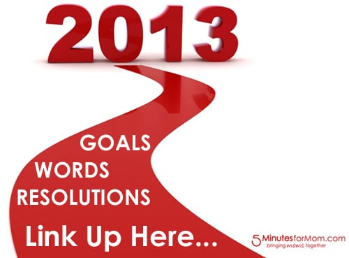 2013 New Year\u0027s Resolutions, Goals or Words - Link Up\u2026