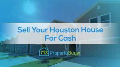 Sell Your Houston House For Cash, The Quick Way