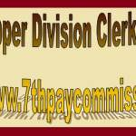 Upper Division Clerks Pay Scale | UDC Salary | Pension | Benefits Under 7th Pay Commission