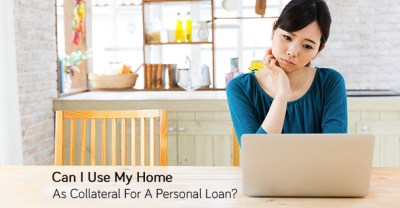 Can I Use My Home As Collateral For A Personal Loan? - 800 Buy Kwik