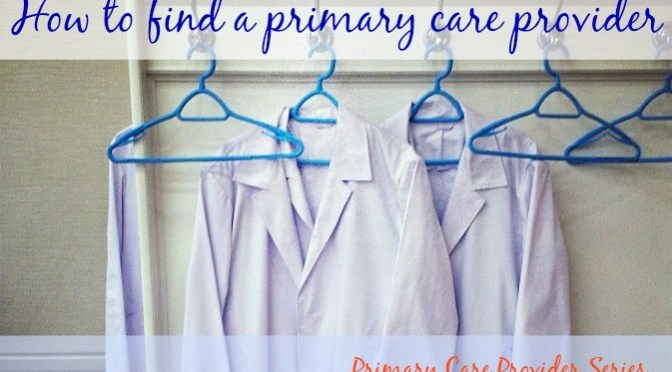 How to find your perfect primary care provider in 4 steps