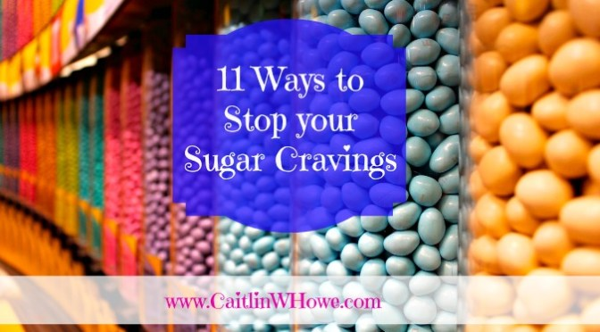 Want sugar? 11 Ways to Stop your Cravings