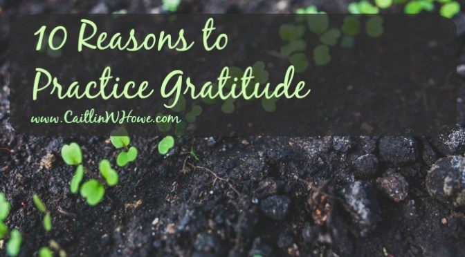 Ten reasons to practice gratitude