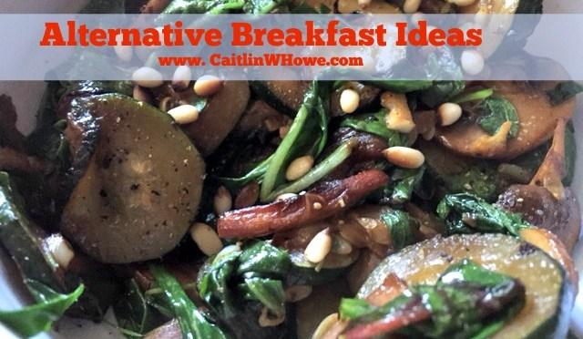 Alternative Breakfast Ideas