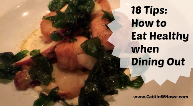 How to Eat Healthy while Dining Out: 18 Tips