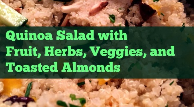 Quinoa Salad with Fruit, Herbs, Veggies, and Almonds