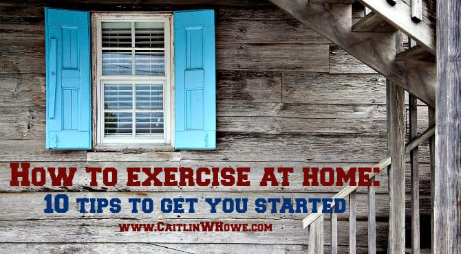 How to exercise at home