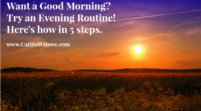 Want a good morning? Try an evening routine