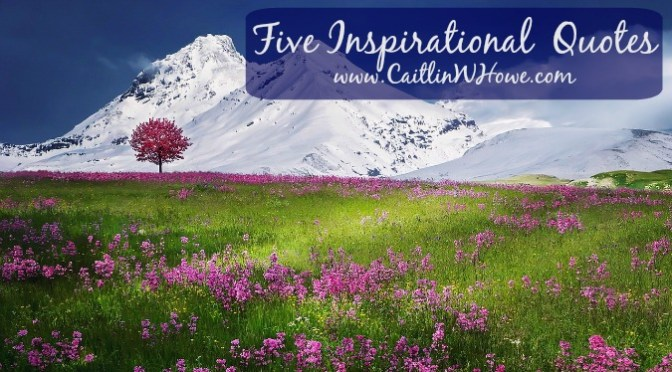 Five Inspirational Quotes for the Week
