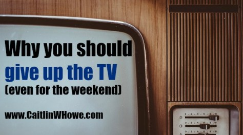 why-you-should-give-up-the-tv