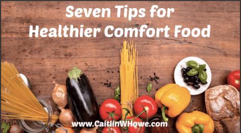 seven tips for healthier comfort food