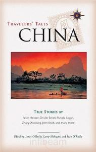 Travelers Tales China: True Stories by Patrick Jennings et. al.