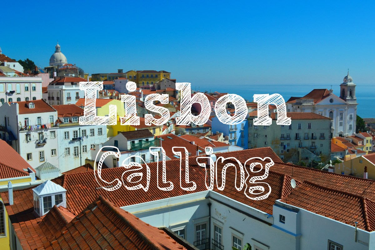 Why You Should Pack Your Bags and Travel to Lisbon