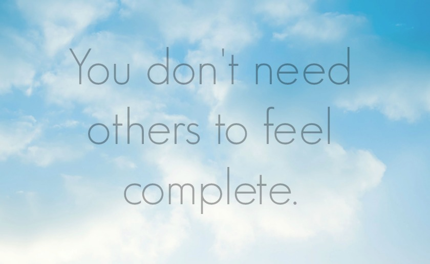 You don't need others to feel complete