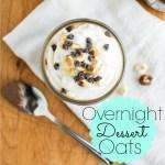 Overnight Dessert Oats