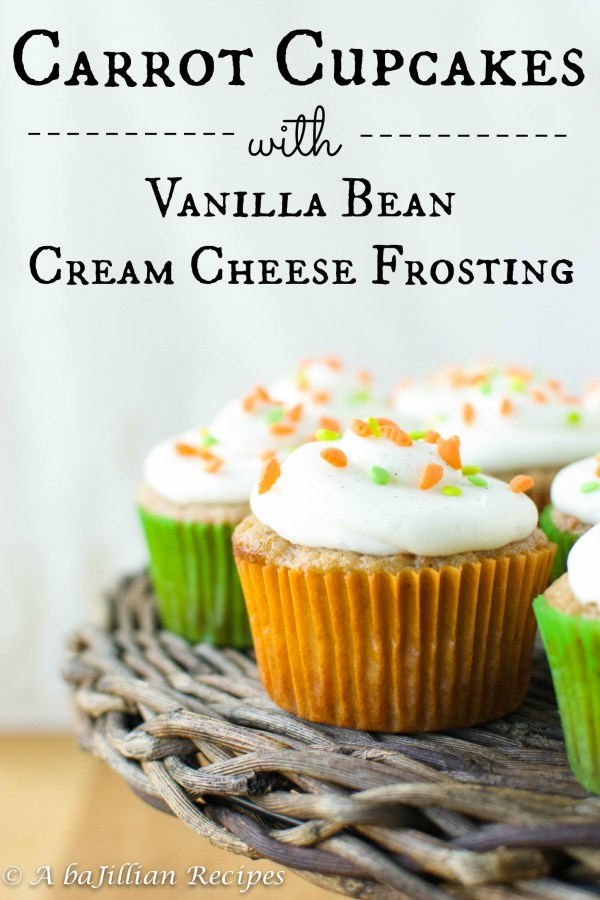 Carrot Cupcakes with Vanilla Bean Cream Cheese Frosting - A baJillian ...