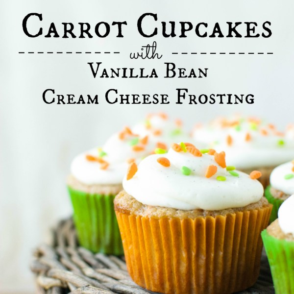 Carrot Cake Cupcakes with Vanilla Bean Cream Cheese Frosting | A ...