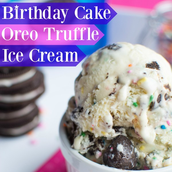 Birthday Cake Oreo Truffle Ice Cream - A baJillian Recipes