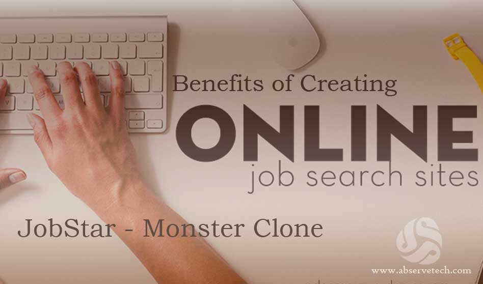 Benefits of Creating Online Job Search Sites - Abservetech