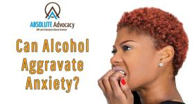 Can Alcohol Aggravate Anxiety?