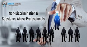 The Importance of Non-Discrimination for Substance Abuse Professionals