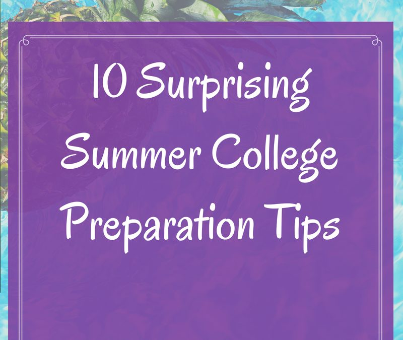 10 Surprising Summer College Preparation Tips - Academic Writing Success - college success tips